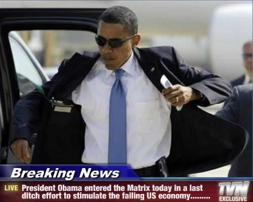 BREAKING: Barack Obama Enters the Matrix