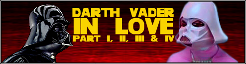 Star Wars - Darth Vader in love